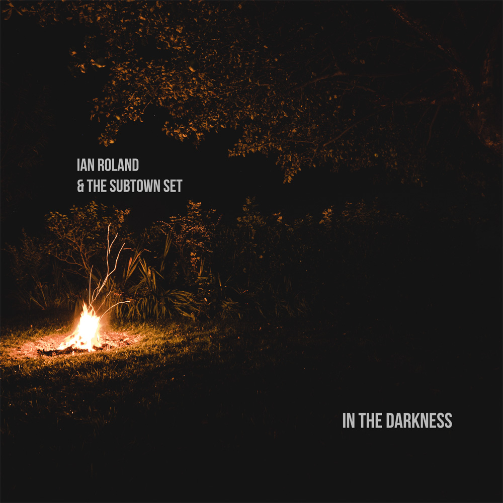 Ian Roland & The Subtown Set - In The Darkness - single